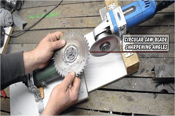 Circular saw blade sharpening angles