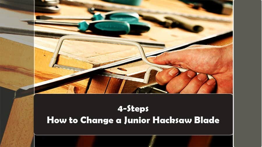 How to change Junior Hacksaw Blade